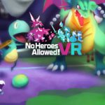 No Heroes Allowed! VR