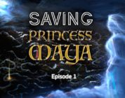 Saving Princess Maya Ep. 1