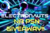Electronauts NA PSN Giveaway!