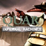 Quar: Infernal Machines / Battle for Gate 18