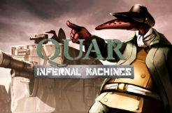 Quar: Infernal Machines / Battle for Gate 18