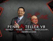 Penn & Teller VR: F, U, U, U & U