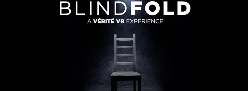 Blindfold A Vérité VR Experience